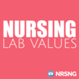 Lab Values Podcast (Nursing Podcast, normal lab values for nurses for NCLEX®) by NRSNG show