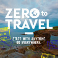 Zero To Travel Podcast : National Geographic Type Adventures, Lifestyle Design Like Tim Ferriss Plus Inspiration Like TED show