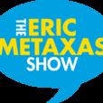 The Eric Metaxas Show show
