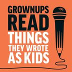 Grownups Read Things They Wrote as Kids show