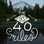 The First 40 Miles: Hiking and Backpacking Podcast show