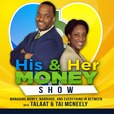The His & Her Money Show: Managing Money, Marriage, and Everything In Between show