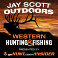 Jay Scott Outdoors Western Big Game Hunting and Fishing Podcast show