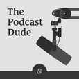 The Podcast Dude show