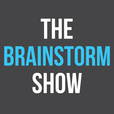 The Brainstorm Show show