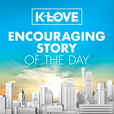 K-LOVE Encouraging Story of the Day show