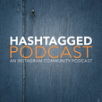Hashtagged: An Instagram community podcast show