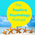 The Positive Psychology Podcast - Bringing the Science of Happiness to your Earbuds with Kristen Truempy show