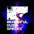Beautiful Dust Specks show