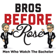 Bros Before Rose: Men Who Watch The Bachelor show
