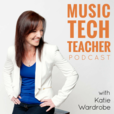 Music Tech Teacher Podcast: Technology Tips, Lesson Plans and Interviews show