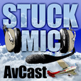 Stuck Mic AvCast – An Aviation Podcast About Learning to Fly, Living to Fly, & Loving to Fly show