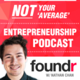 Foundr Magazine Podcast with Nathan Chan show