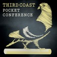 Third Coast Pocket Conference show