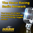 The Horse Racing Radio Network Podcast show