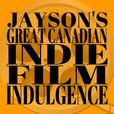 Jay's Great Canadian Indie Film Indulgence show
