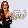 The Melissa Ambrosini Show show