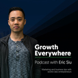 Growth Everywhere | Entrepreneurial Stories | Business Lessons show