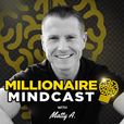 Millionaire Mindcast: Increase Your Income, Impact, and Influence With The Millionaire Mindset show