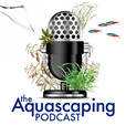 The Aquascaping Podcast show