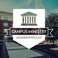 Campus Ministry Leadership Podcast show