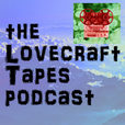 The Lovecraft Tapes   Actual-Play Call Of Cthulhu Podcast show