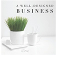 A Well-Designed Business® show