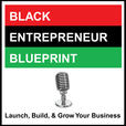 BLACK ENTREPRENEUR BLUEPRINT show