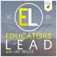 Educators Lead with Jay Willis show