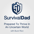 Survival Dad Podcast with Buck Rizvi show
