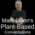 Mark Dillon's Plant-Based Conversations show