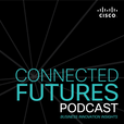 Connected Futures: A Cisco podcast exploring business innovation insights show