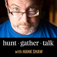 Hunt Gather Talk with Hank Shaw show