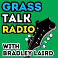 Bradley Laird's Grass Talk Radio - Bluegrass show
