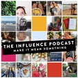 The Influence Podcast show