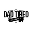 Dad Tired show