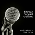 The Enough Podcast Archives show