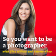 So You Want to be a Photographer Podcast - How to transform your skills and build a profitable photography business show