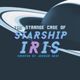 The Strange Case of Starship Iris show