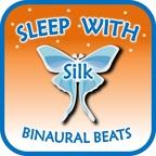 Sleep with Silk: Binaural Beats show