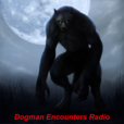 Dogman Encounters Radio show