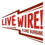 Live Wire with Luke Burbank show