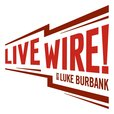 Live Wire with Luke Burbank show
