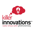 Killer Innovations: Successful Innovators Talking About Creativity, Design and Innovation | Hosted by Phil McKinney show