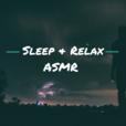 Sleep and Relax ASMR show