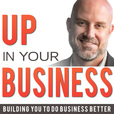 Up In Your Business - Upper level thinking, being, and living! show