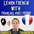 Learn French with French Podcasts - Français avec Pierre show