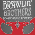 Brawling Brothers Boardgaming Podcast show