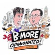 BmoreOpinionated Podcast show