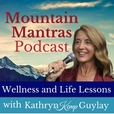 Mountain Mantras: Wellness and Life Lessons show